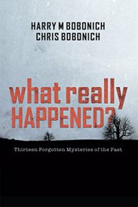 Baixar What Really Happened?: Thirteen Forgotten Mysteries of the Past (English Edition) pdf, epub, eBook