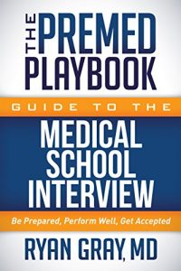 Baixar The Premed Playbook Guide to the Medical School Interview: Be Prepared, Perform Well, Get Accepted pdf, epub, eBook