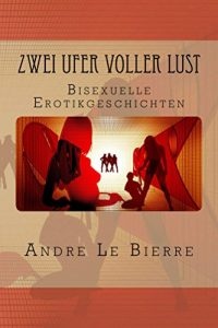 Baixar Zwei Ufer voller Lust: Bisexuelle Erotikgeschichten (German Edition) pdf, epub, eBook