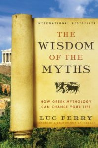 Baixar The Wisdom of the Myths: How Greek Mythology Can Change Your Life (Learning to Live) pdf, epub, eBook