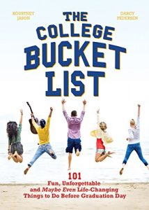 Baixar The College Bucket List: 101 Fun, Unforgettable and Maybe Even Life-Changing Things to Do Before Graduation Day pdf, epub, eBook