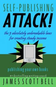 Baixar Self-Publishing Attack! The 5 Absolutely Unbreakable Laws for Creating Steady Income Publishing Your Own Books (English Edition) pdf, epub, eBook
