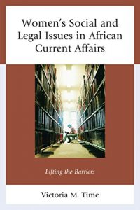 Baixar Women's Social and Legal Issues in African Current Affairs: Lifting the Barriers pdf, epub, eBook
