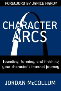 Baixar Character Arcs: Founding, forming and finishing your character's internal journey (Writing Craft Series Book 1) (English Edition) pdf, epub, eBook