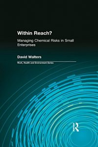 Baixar Within Reach?: Managing Chemical Risks in Small Enterprises (Work, Health and Environment Series) pdf, epub, eBook