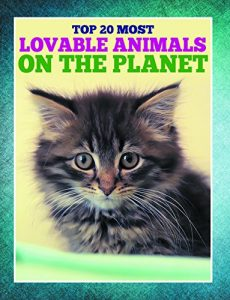 Baixar Top 20 Most Lovable Animals On The Planet: Children's Books and Bedtime Stories For Kids Ages 3-8 for Early Reading (Books For Kids Series) pdf, epub, eBook