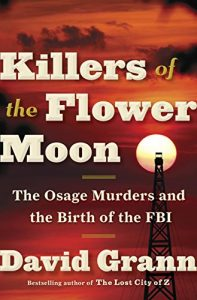 Baixar Killers of the Flower Moon: The Osage Murders and the Birth of the FBI pdf, epub, eBook