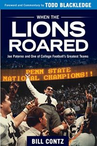 Baixar When the Lions Roared: Joe Paterno and One of College Football's Greatest Teams pdf, epub, eBook