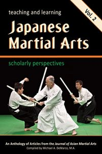 Baixar Teaching and Learning Japanese Martial Arts: Scholarly Perspectives, Vol. 2  (English Edition) pdf, epub, eBook