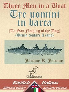 Baixar Three Men in a Boat (To Say Nothing of the Dog) – Tre uomini in barca (Senza contare il cane): Bilingual parallel text – Bilingue con testo inglese a fronte: … Easy Reader Vol. 16) (Italian Edition) pdf, epub, eBook
