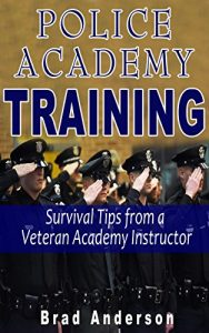 Baixar Police Academy Training: Survival Tips from a Veteran Academy Instructor (English Edition) pdf, epub, eBook