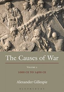 Baixar The Causes of War: Volume II: 1000 CE to 1400 CE: 2 pdf, epub, eBook