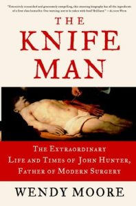 Baixar The Knife Man: Blood, Body Snatching, and the Birth of Modern Surgery pdf, epub, eBook