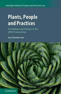 Baixar Plants, People and Practices: The Nature and History of the UPOV Convention (Cambridge Intellectual Property and Information Law) pdf, epub, eBook