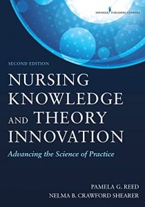 Baixar Nursing Knowledge and Theory Innovation, Second Edition: Advancing the Science of Practice pdf, epub, eBook