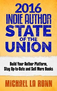Baixar 2016 Indie Author State of the Union: Build Your Author Platform, Stay Up-to-Date and Sell More Books (English Edition) pdf, epub, eBook