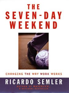 Baixar The Seven-Day Weekend: Changing the Way Work Works pdf, epub, eBook