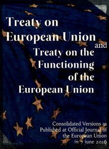 Baixar Treaty on European Union and Treaty on the Functioning of the European Union: Consolidated Versions as published at Official Journal of the European Union … 2016 (International Law) (English Edition) pdf, epub, eBook