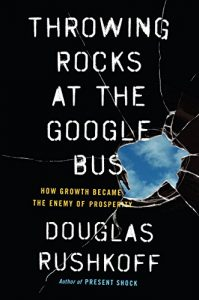 Baixar Throwing Rocks at the Google Bus: How Growth Became the Enemy of Prosperity pdf, epub, eBook