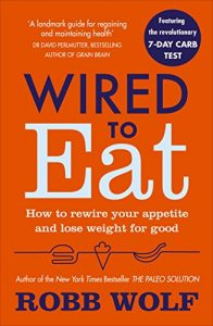 Baixar Wired to Eat: How to Rewire Your Appetite and Lose Weight for Good pdf, epub, eBook