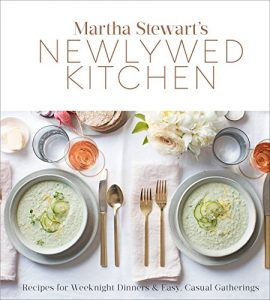 Baixar Martha Stewart's Newlywed Kitchen: Recipes for Weeknight Dinners and Easy, Casual Gatherings pdf, epub, eBook