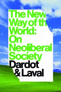 Baixar The New Way of the World: On Neoliberal Society pdf, epub, eBook
