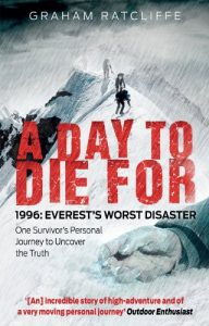 Baixar A Day to Die For: 1996: Everest's Worst Disaster – One Survivor's Personal Journey to Uncover the Truth pdf, epub, eBook