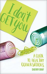 Baixar I Don't Get You: A Guide to Healthy Conversations (English Edition) pdf, epub, eBook
