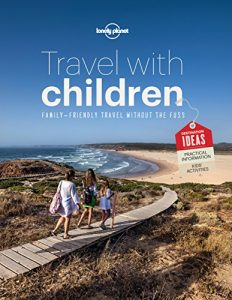 Baixar Travel with Children: The Essential Guide for Travelling Families (Lonely Planet) pdf, epub, eBook