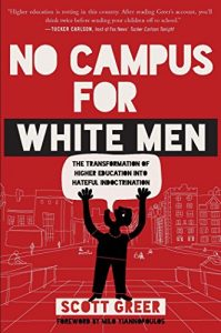 Baixar No Campus for White Men: The Transformation of Higher Education into Hateful Indoctrination (English Edition) pdf, epub, eBook