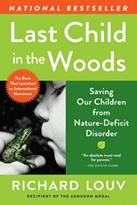 Baixar Last Child in the Woods: Saving Our Children From Nature-Deficit Disorder (English Edition) pdf, epub, eBook