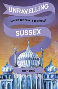 Baixar Unravelling Sussex: Around the County in Riddles pdf, epub, eBook