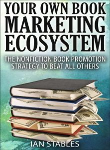 Baixar YOUR OWN BOOK MARKETING ECOSYSTEM: The nonfiction book promotion strategy to beat all others (How to Write a Book and Sell It Series 6) (English Edition) pdf, epub, eBook