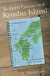 Baixar Isolated Connected Kyushu Island: In a triangle of Western influence, communism and legends (English Edition) pdf, epub, eBook