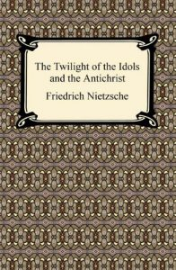 Baixar The Twilight of the Idols and The Antichrist pdf, epub, eBook