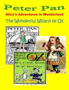 Baixar Alice's Adventures in Wonderland (illustrated) by Lewis Carroll, Peter Pan (illustrated) by J.M. Barrie, The Wonderful Wizard of Oz (illustrated) by L. Frank Baum (English Edition) pdf, epub, eBook