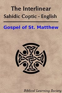 Baixar The Interlinear Coptic (Sahidic) – English Gospel of Matthew (English Edition) pdf, epub, eBook