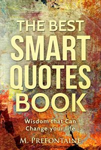 Baixar The Best Smart Quotes Book: Wisdom That Can Change Your Life (English Edition) pdf, epub, eBook