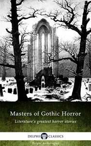 Baixar Masters of Gothic Horror (Delphi Anthologies Book 1) (English Edition) pdf, epub, eBook