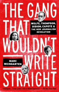 Baixar The Gang That Wouldn't Write Straight: Wolfe, Thompson, Didion, Capote, and the New Journalism Revolution pdf, epub, eBook