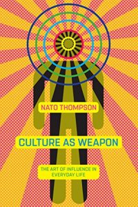 Baixar Culture as Weapon: The Art of Influence in Everyday Life pdf, epub, eBook