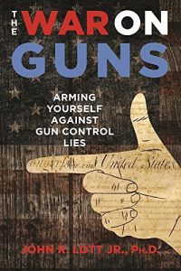 Baixar The War on Guns: Arming Yourself Against Gun Control Lies pdf, epub, eBook