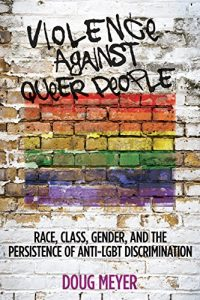 Baixar Violence against Queer People: Race, Class, Gender, and the Persistence of Anti-LGBT Discrimination (English Edition) pdf, epub, eBook