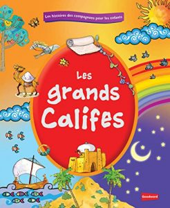 Baixar Great Caliph French (Goodword): Islamic Children's Books on the Quran, the Hadith, and the Prophet Muhammad (French Edition) pdf, epub, eBook