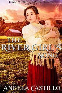 Baixar The River Girl's Song: Texas Women of Spirit, Book 1 (English Edition) pdf, epub, eBook
