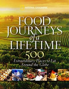 Baixar Food Journeys of a Lifetime: 500 Extraordinary Places to Eat Around the Globe pdf, epub, eBook