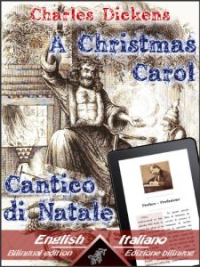 Baixar A Christmas Carol – Cantico di Natale: Bilingual parallel text – Bilingue con testo inglese a fronte: English – Italian / Inglese – Italiano (Dual Language Easy Reader Vol. 5) (Italian Edition) pdf, epub, eBook