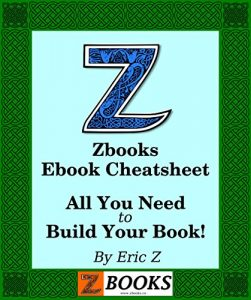 Baixar Zbooks Ebook Cheat Sheet and Guide: A Beginner's Guide to Publishing an Ebook (Zbooks Ebook Tutorials – Ebook Formatting Done Right! 1) (English Edition) pdf, epub, eBook