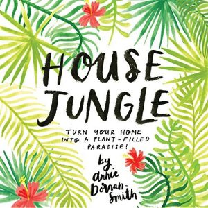 Baixar House Jungle: Turn Your Home into a Plant-Filled Paradise! (English Edition) pdf, epub, eBook
