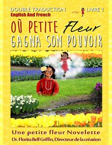 Baixar Where Little Flower Got Her Power: Dual Translation English and French (Children of The World Story Book and Educational Series  Book 1 of 3 (Novelette)) (French Edition) pdf, epub, eBook